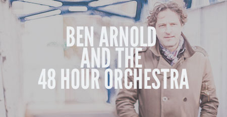 Ben Arnold and the 48 Hour Orchestra